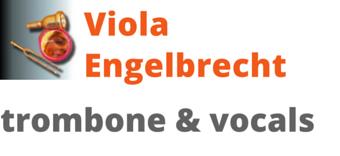 Viola Engelbrecht – trombone & vocals